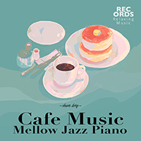 Cafe Music・Mellow Jazz Piano~Short drip~